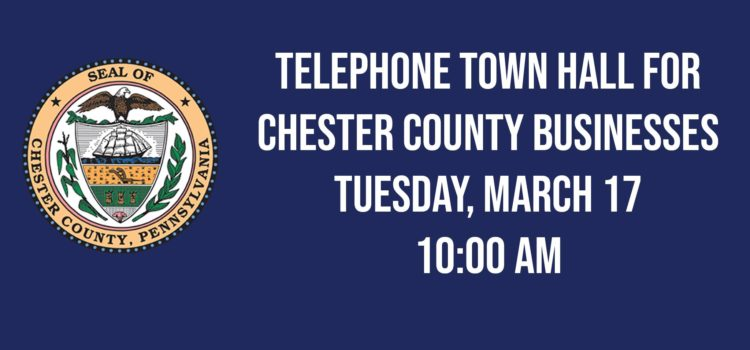 Telephone Town Hall for Chester County Businesses – March 17